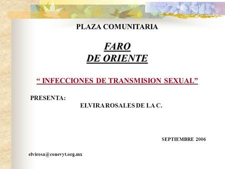 """ INFECCIONES DE TRANSMISION SEXUAL"""