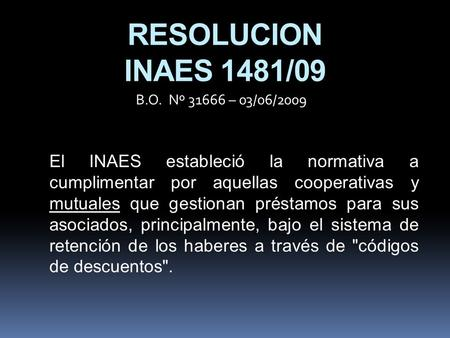 RESOLUCION INAES 1481/09 B.O. Nº – 03/06/2009