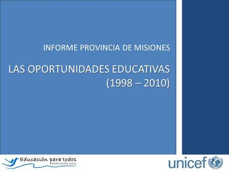 LAS OPORTUNIDADES EDUCATIVAS (1998 – 2010)
