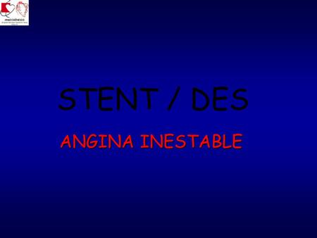 STENT / DES ANGINA INESTABLE.