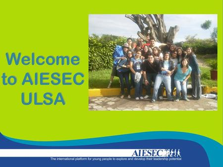 Welcome to AIESEC ULSA.