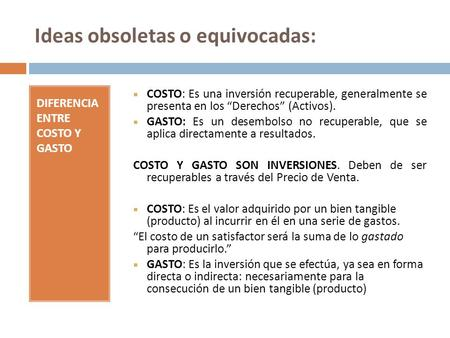 Ideas obsoletas o equivocadas: