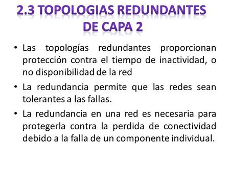 2.3 TOPOLOGIAS REDUNDANTES