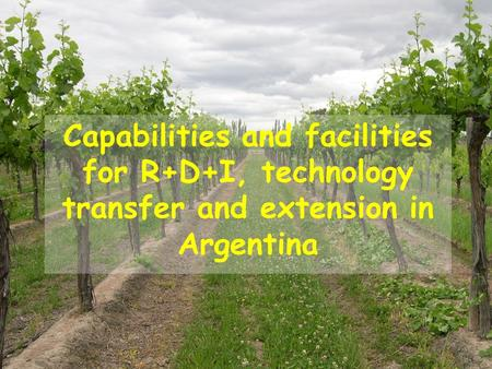 Capabilities and facilities for R+D+I, technology transfer and extension in Argentina.