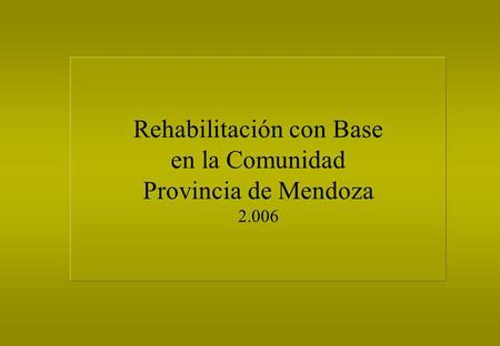 Rehabilitación con Base
