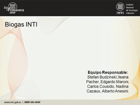 Biogas INTI Equipo Responsable: