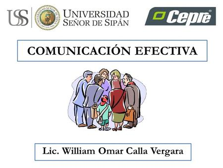 COMUNICACIÓN EFECTIVA Lic. William Omar Calla Vergara.