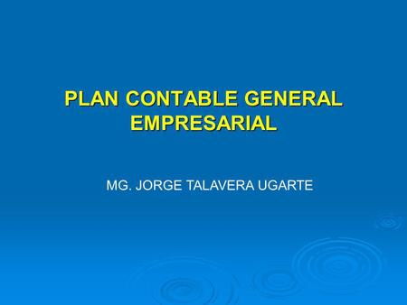 PLAN CONTABLE GENERAL EMPRESARIAL MG. JORGE TALAVERA UGARTE.