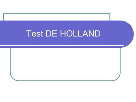 Test DE HOLLAND.
