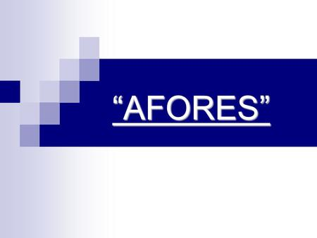 """AFORES""."