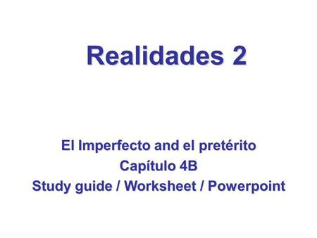 Realidades 2 El Imperfecto and el pretérito Capítulo 4B Study guide / Worksheet / Powerpoint.