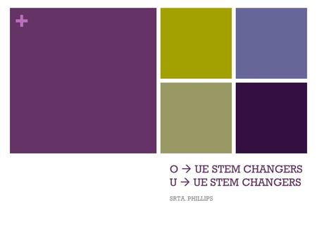 + O UE STEM CHANGERS U UE STEM CHANGERS SRTA. PHILLIPS.