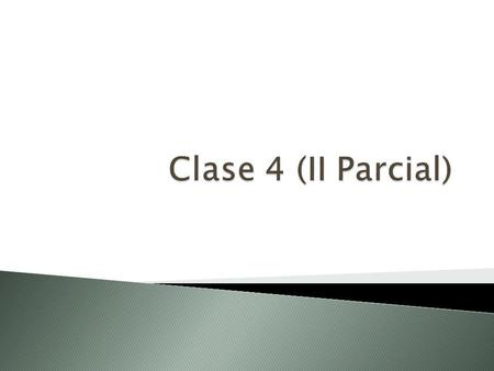 Clase 4 (II Parcial).