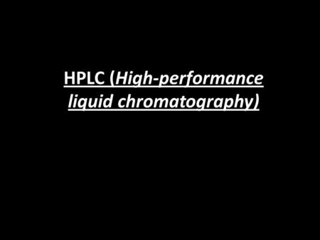 HPLC (High-performance liquid chromatography). Introducción a HPLC Inicialmente se refería a: High Pressure Liquid Chromatography En la actualidad hace.