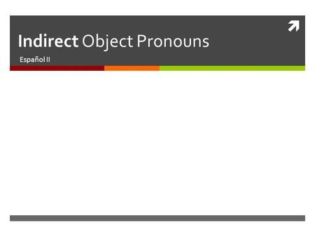 Indirect Object Pronouns