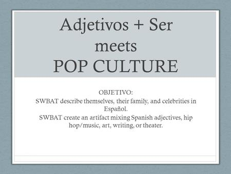 Adjetivos + Ser meets POP CULTURE