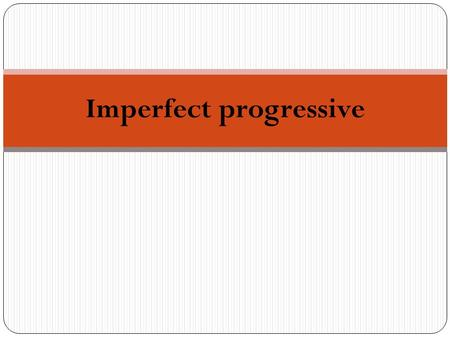 Imperfect progressive. The imperfect progressive is formed by conjugating estar in the imperfect and adding the present participle (ing). Imperfecto (estar)