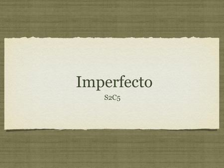 Imperfecto S2C5.