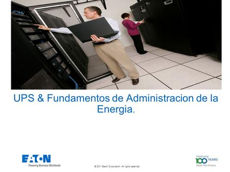 © 2011 Eaton Corporation. All rights reserved. UPS & Fundamentos de Administracion de la Energia.
