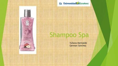Shampoo Spa Yuliana Merizalde German Sánchez.