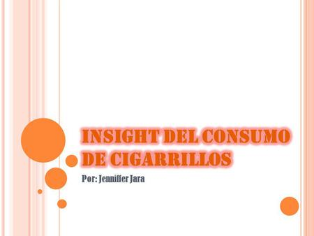 INSIGHT DEL CONSUMO DE CIGARRILLOS