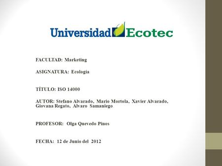 FACULTAD: Marketing   ASIGNATURA: Ecología TÍTULO: ISO