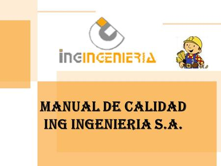 MANUAL DE CALIDAD ING INGENIERIA S.A.