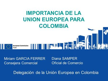 IMPORTANCIA DE LA UNION EUROPEA PARA COLOMBIA