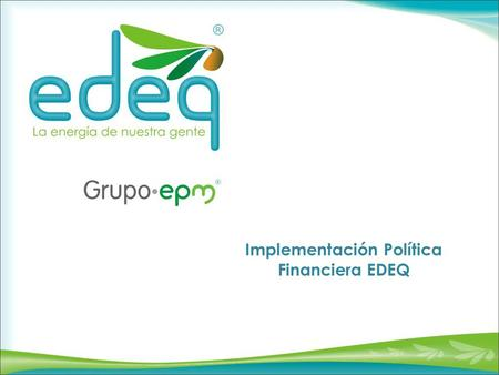 Implementación Política Financiera EDEQ