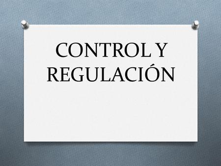 CONTROL Y REGULACIÓN.