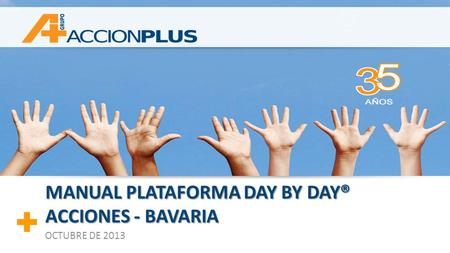 MANUAL PLATAFORMA DAY BY DAY® ACCIONES - BAVARIA