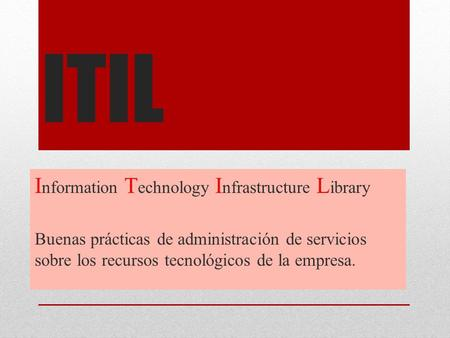 ITIL Information Technology Infrastructure Library