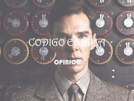 CODIGO ENIGMA OPINION.