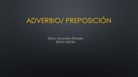 Adverbio/ Preposición