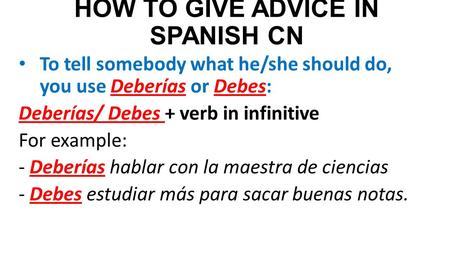 HOW TO GIVE ADVICE IN SPANISH CN
