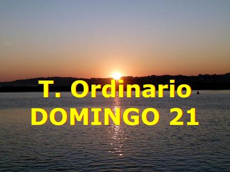 T. Ordinario DOMINGO 21.