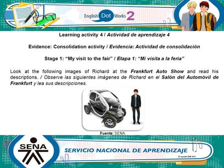 "Learning activity 4 / Actividad de aprendizaje 4 Evidence: Consolidation activity / Evidencia: Actividad de consolidación Stage 1: ""My visit to the fair"""