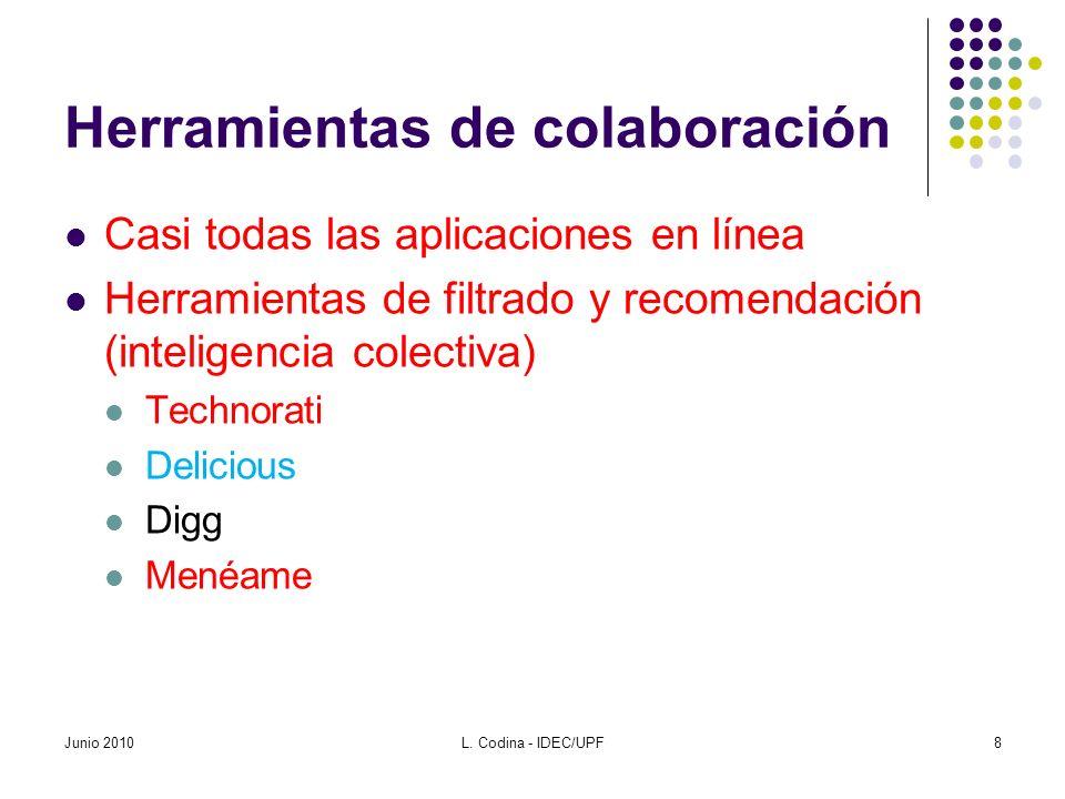 Directorios Aplicaciones Go2Web20 http://www.go2web20.net/ http://www.go2web20.net/ Web 2.0 y Web 3.0 http://www.mindomo.com/view.htm?m=2671b 7eeda744faab517aa258e9ad4e8 http://www.mindomo.com/view.htm?m=2671b 7eeda744faab517aa258e9ad4e8 Periodismo Digital http://www.mindomo.com/view.htm?m=06523 ef513ff404a9048b0d95911fad3 http://www.mindomo.com/view.htm?m=06523 ef513ff404a9048b0d95911fad3 Junio 20109L.
