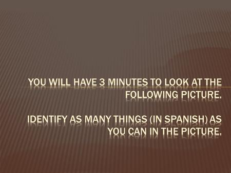 You will have 3 minutes to look at the following picture