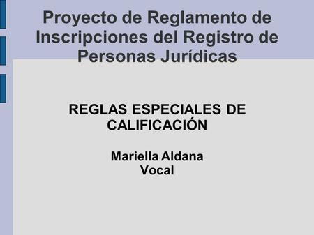REGLAS ESPECIALES DE CALIFICACIÓN Mariella Aldana Vocal