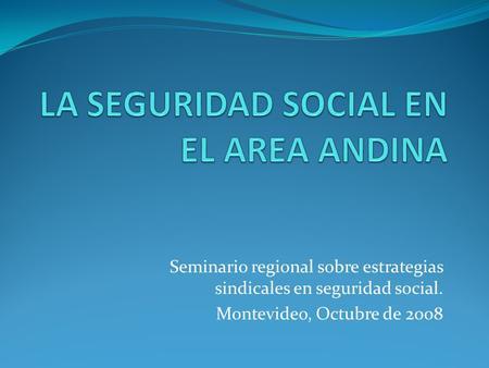 Seguridad social montevideo uruguay ppt descargar for Oficinas de la seguridad social en madrid