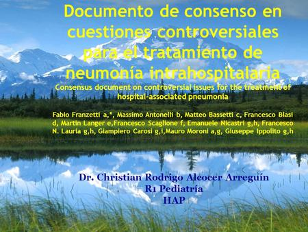 Documento de consenso en cuestiones controversiales para el tratamiento de neumonía intrahospitalaria Consensus document on controversial issues for the.
