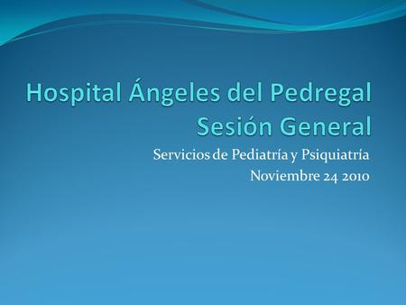 Hospital Ángeles del Pedregal Sesión General