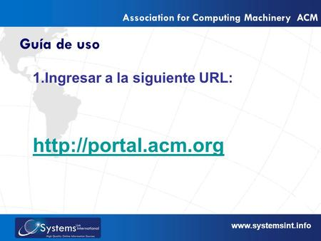 Association for Computing Machinery ACM Guía de uso 1.Ingresar a la siguiente URL:
