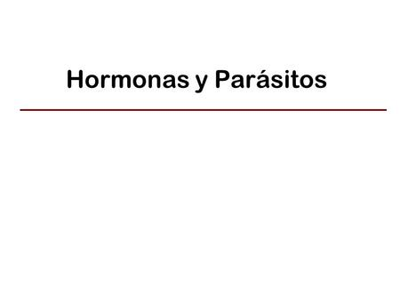 Hormonas y Parásitos.