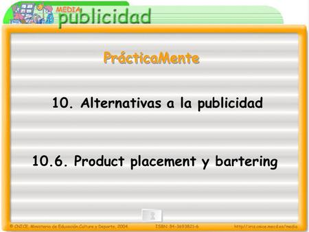 10. Alternativas a la publicidad Product placement y bartering