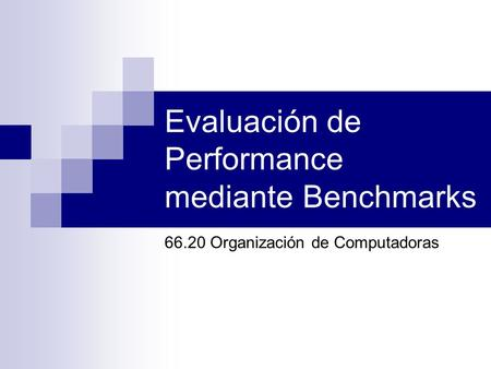 Evaluación de Performance mediante Benchmarks