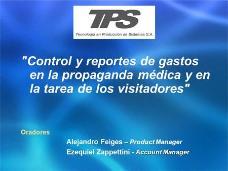 Oradores Alejandro Feiges – Product Manager