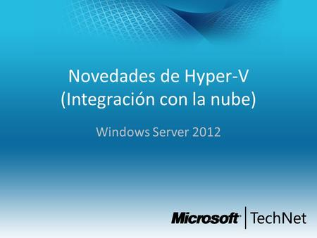 Novedades de Hyper-V (Integración con la nube) Windows Server 2012.
