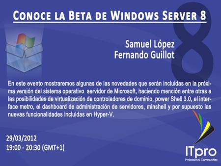 - Windows Server Management - Windows Power Shell - Active Directory - Virtualización Agenda.